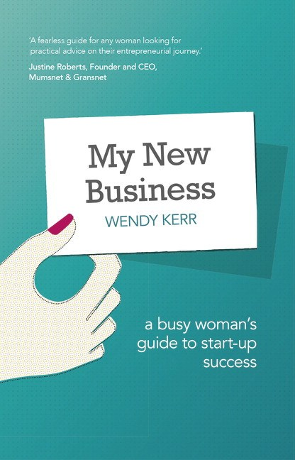 My New Business: A Professional Woman's Guide to Start-Up Success