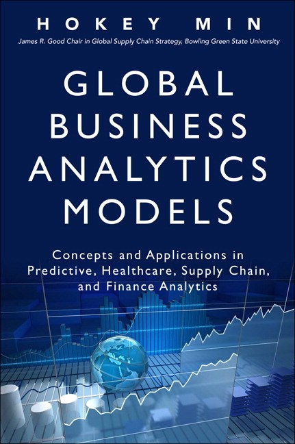 Global Business Analytics Models: Concepts and Applications in Predictive, Healthcare, Supply Chain, and Finance Analytics