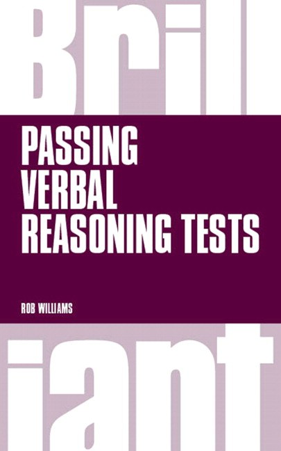 Brilliant Passing Verbal Reasoning Tests: Everything You Need to Know to Practise and Pass Verbal Reasoning Tests