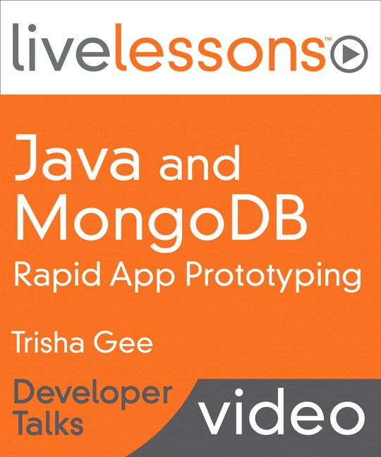 Java and MongoDB Rapid App Prototyping (Developer Talks): App Development using HTML5, AngularJS, Groovy, Java, and MongoDB