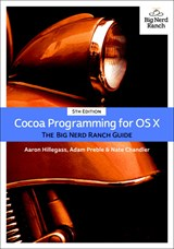Cocoa Programming for OS X: The Big Nerd Ranch Guide, 5th Edition