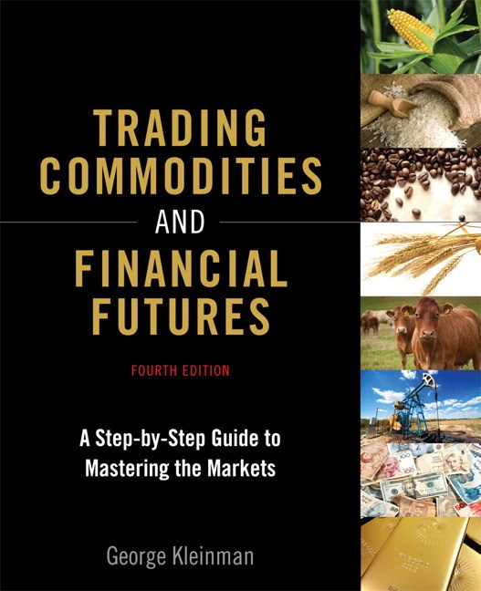 Trading Commodities and Financial Futures: A Step-by-Step Guide to Mastering the Markets (paperback), 4th Edition