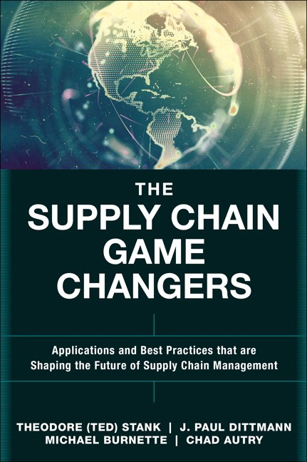 Supply Chain Game Changers, The: Applications and Best Practices that are Shaping the Future of Supply Chain Management