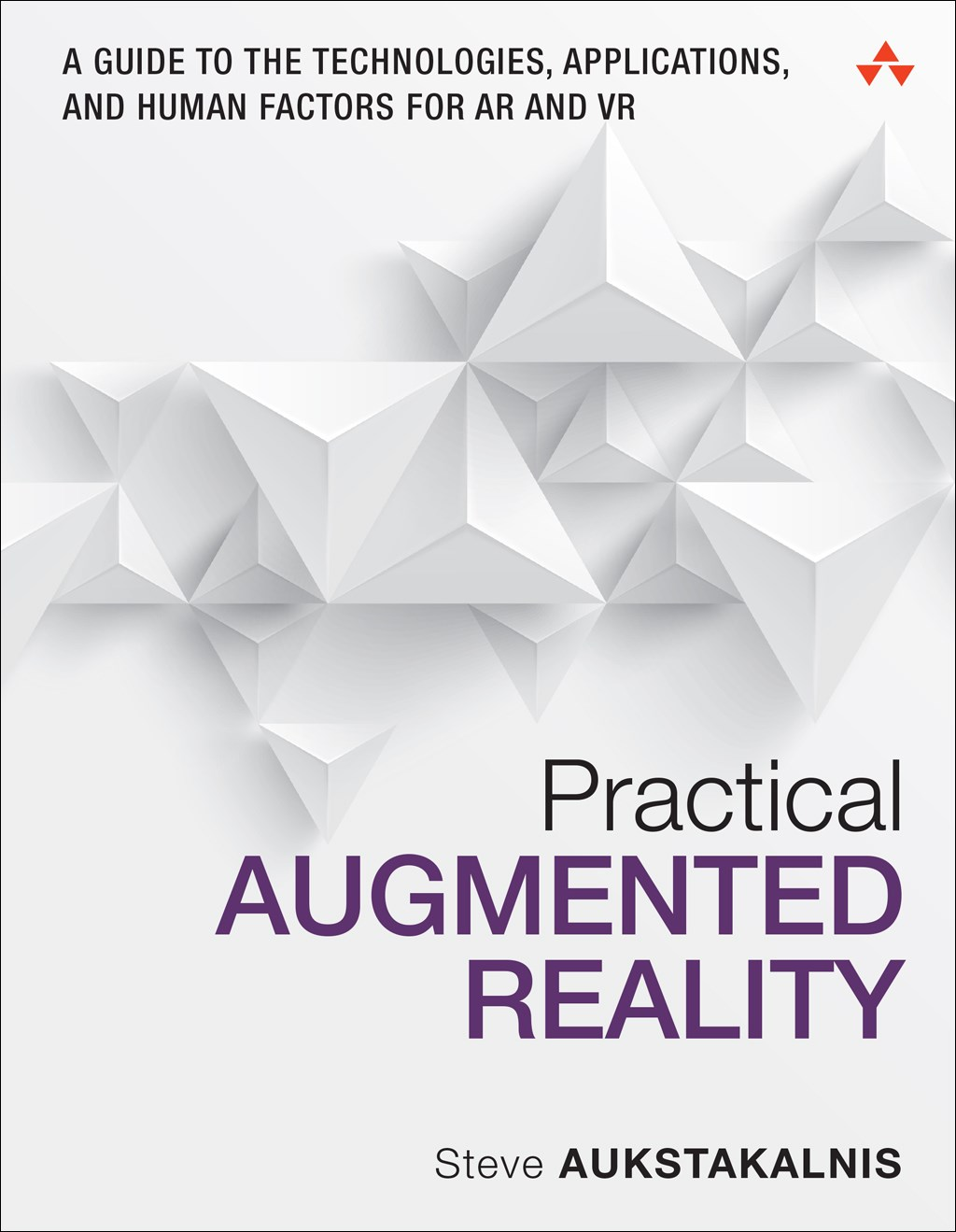 Practical Augmented Reality: A Guide to the Technologies, Applications, and Human Factors for AR and VR