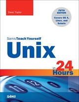 Unix in 24 Hours, Sams Teach Yourself: Covers OS X, Linux, and Solaris, 5th Edition