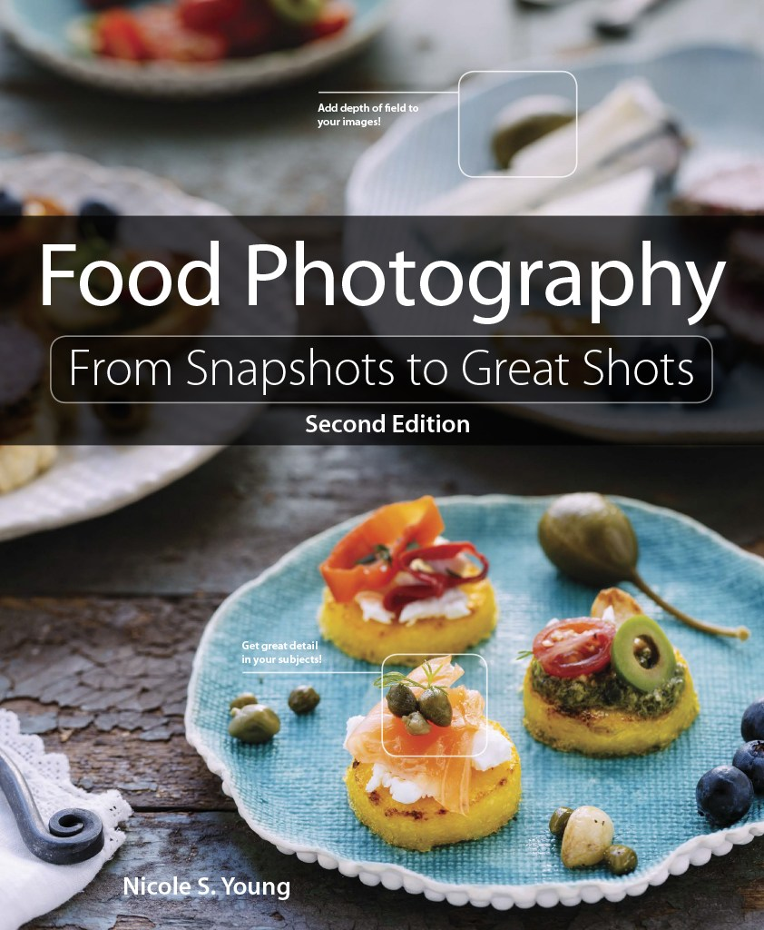 Food Photography: From Snapshots to Great Shots, 2nd Edition