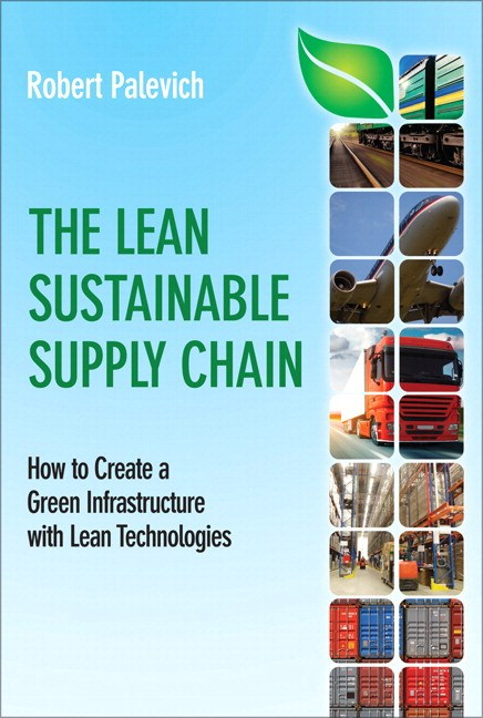 Lean Sustainable Supply Chain, The: How to Create a Green Infrastructure with Lean Technologies (paperback)