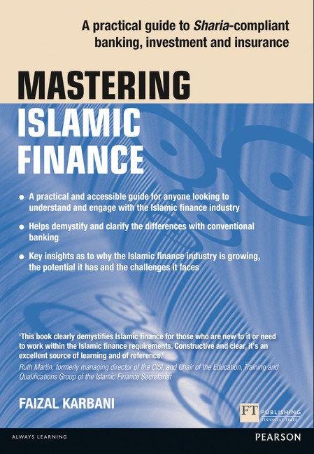 Mastering Islamic Finance: A practical guide to the key concepts and market practices