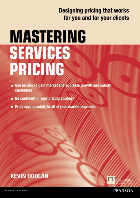 Mastering Services Pricing: Designing Pricing That Works for You and For Your Clients