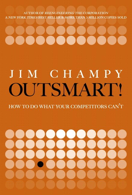 Outsmart: How to Do What Your Competitors Can't (paperback)