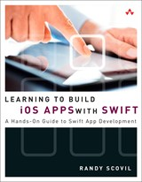 Learning to Build iOS Apps with Swift: A Hands-On Guide to Swift App Development