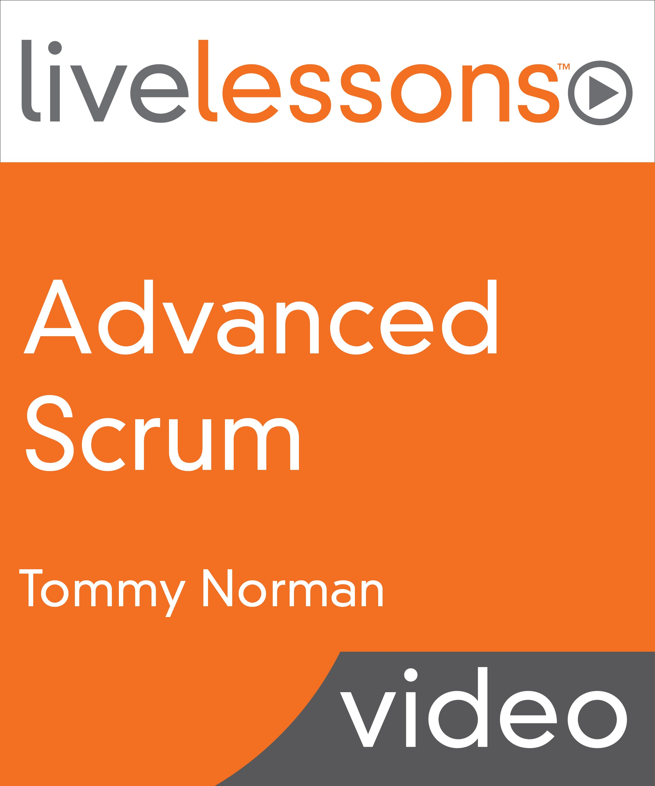 Advanced Scrum LiveLessons
