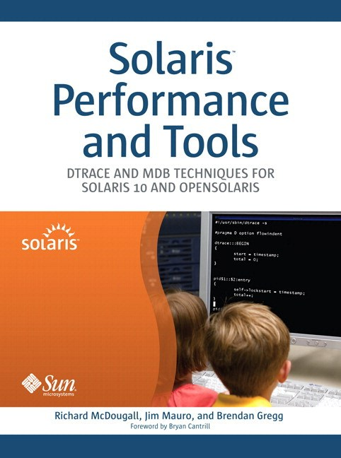 Solaris Performance and Tools: DTrace and MDB Techniques for Solaris 10 and OpenSolaris (paperback)