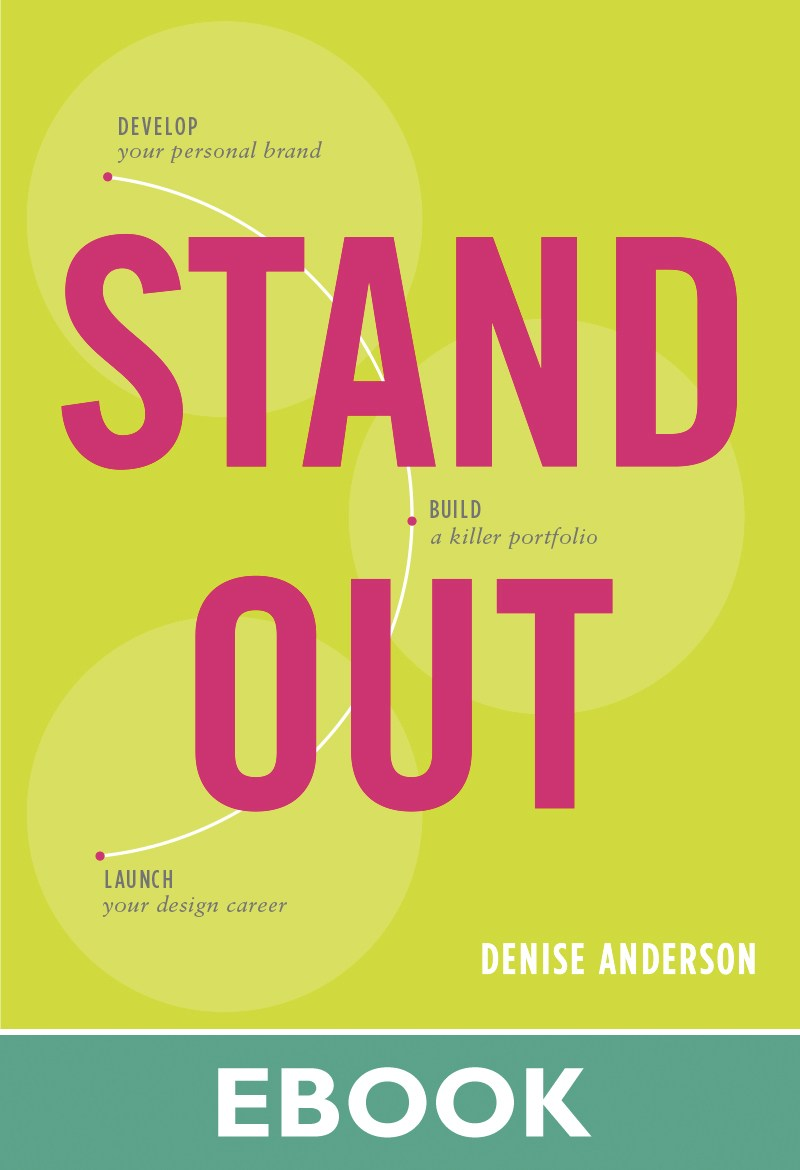 Stand Out: Design a personal brand. Build a killer portfolio. Find a great design job.