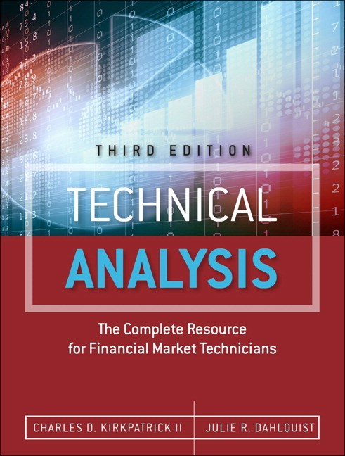 Technical Analysis: The Complete Resource for Financial Market Technicians, 3rd Edition