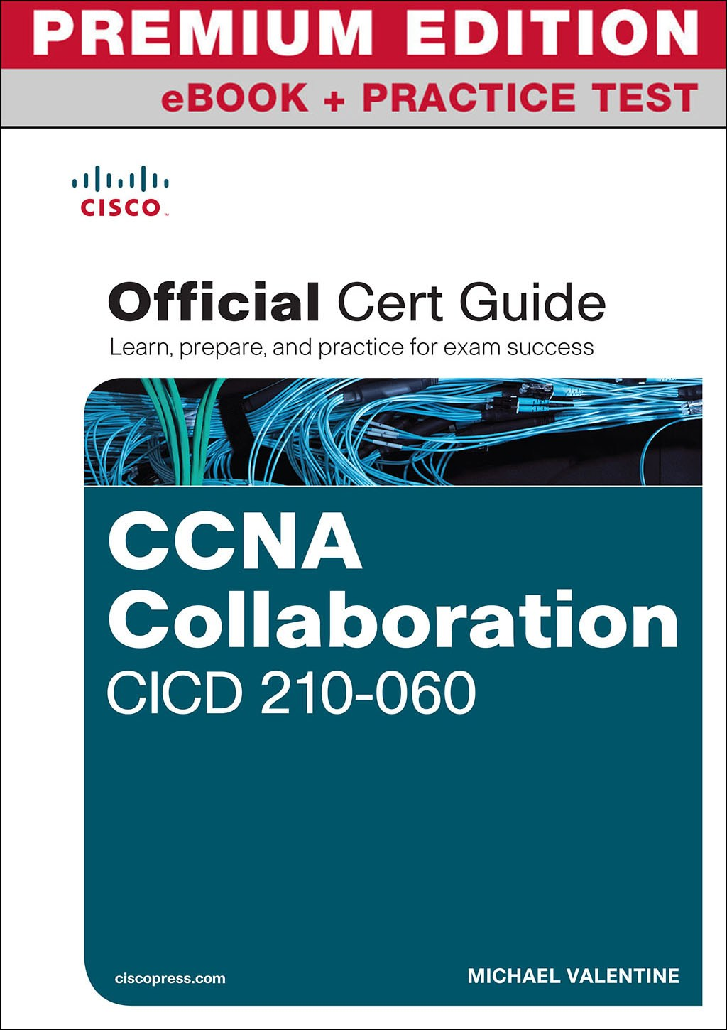 CCNA Collaboration CICD 210-060 Official Cert Guide Premium Edition and Practice Test