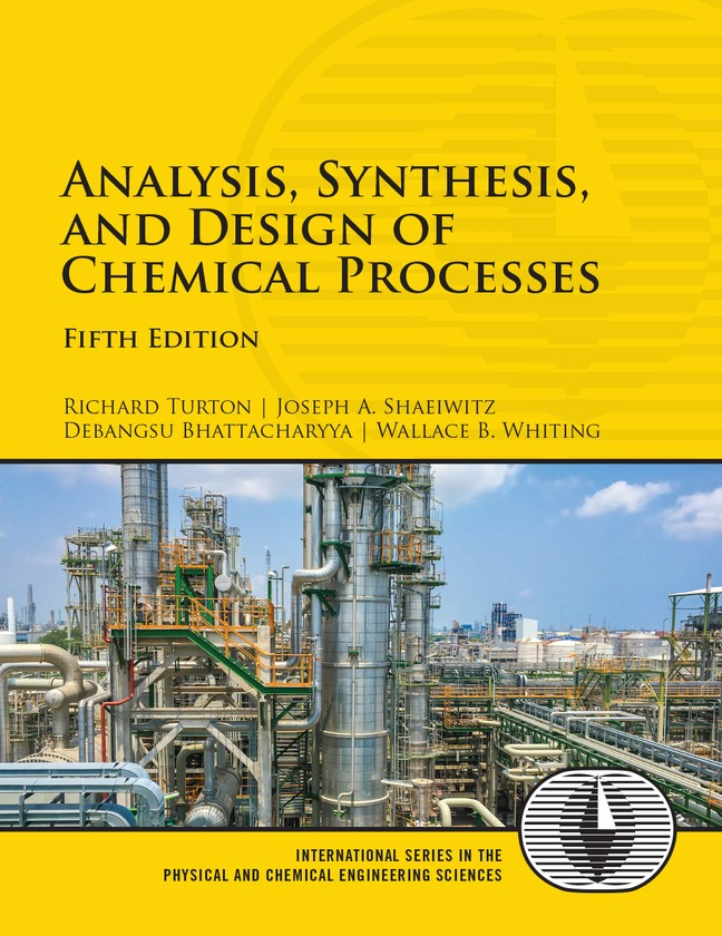 Analysis, Synthesis and Design of Chemical Processes, 5th Edition