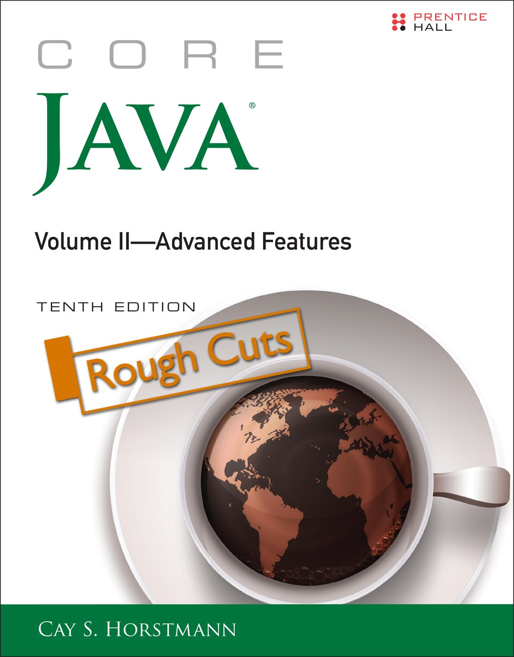 Core Java, Volume II--Advanced Features, Rough Cuts, 10th Edition