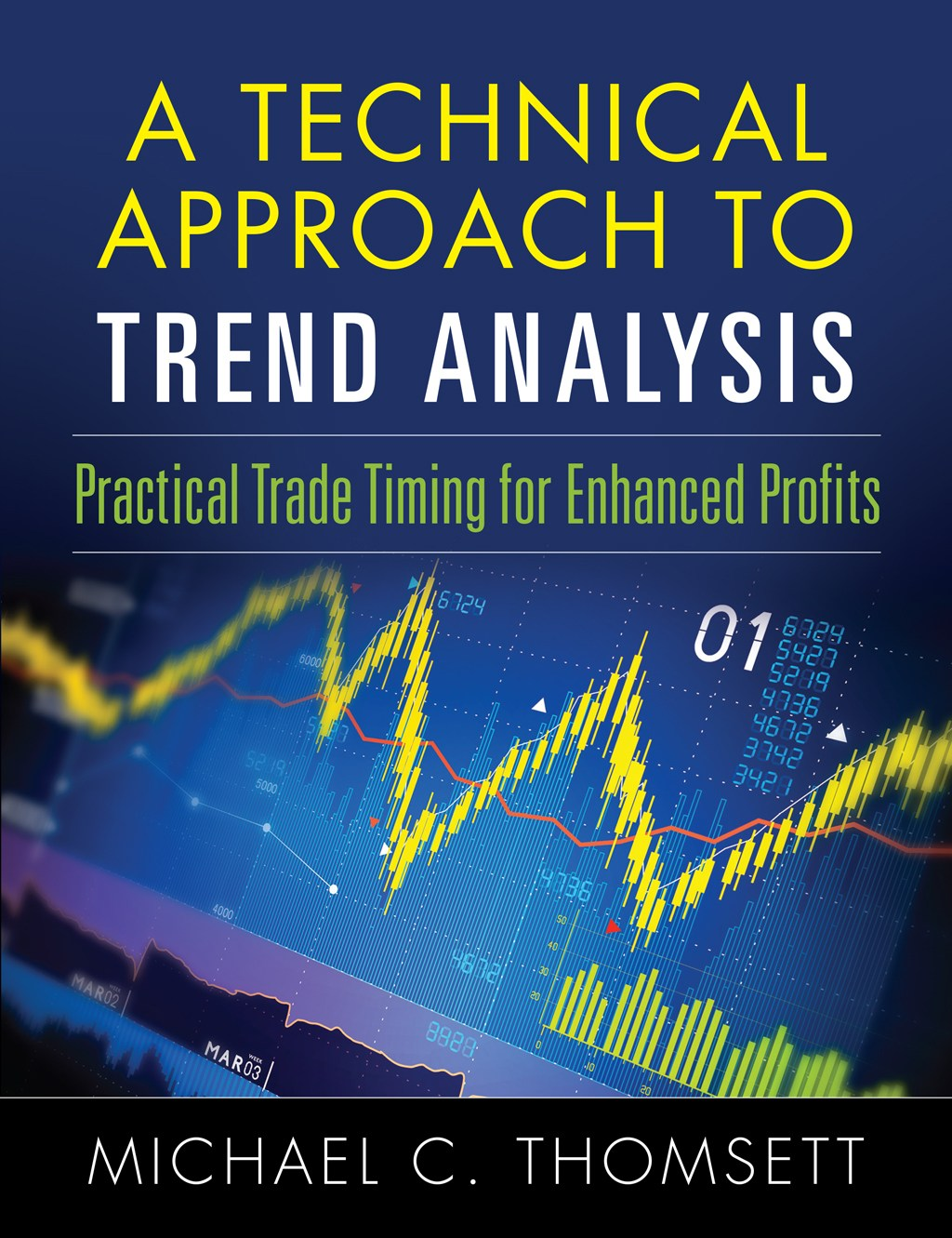 Technical Approach To Trend Analysis, A: Practical Trade Timing for Enhanced Profits