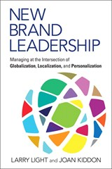 New Brand Leadership: Managing at the Intersection of Globalization, Localization and Personalization