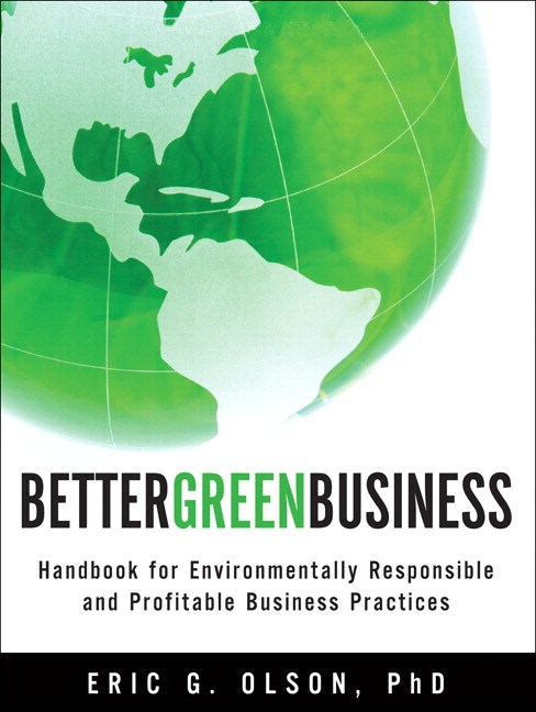 Better Green Business: Handbook for Environmentally Responsible and Profitable Business Practices (paperback)