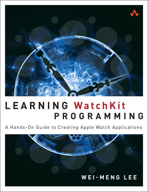 Learning WatchKit Programming: A Hands-On Guide to Creating Apple Watch Applications