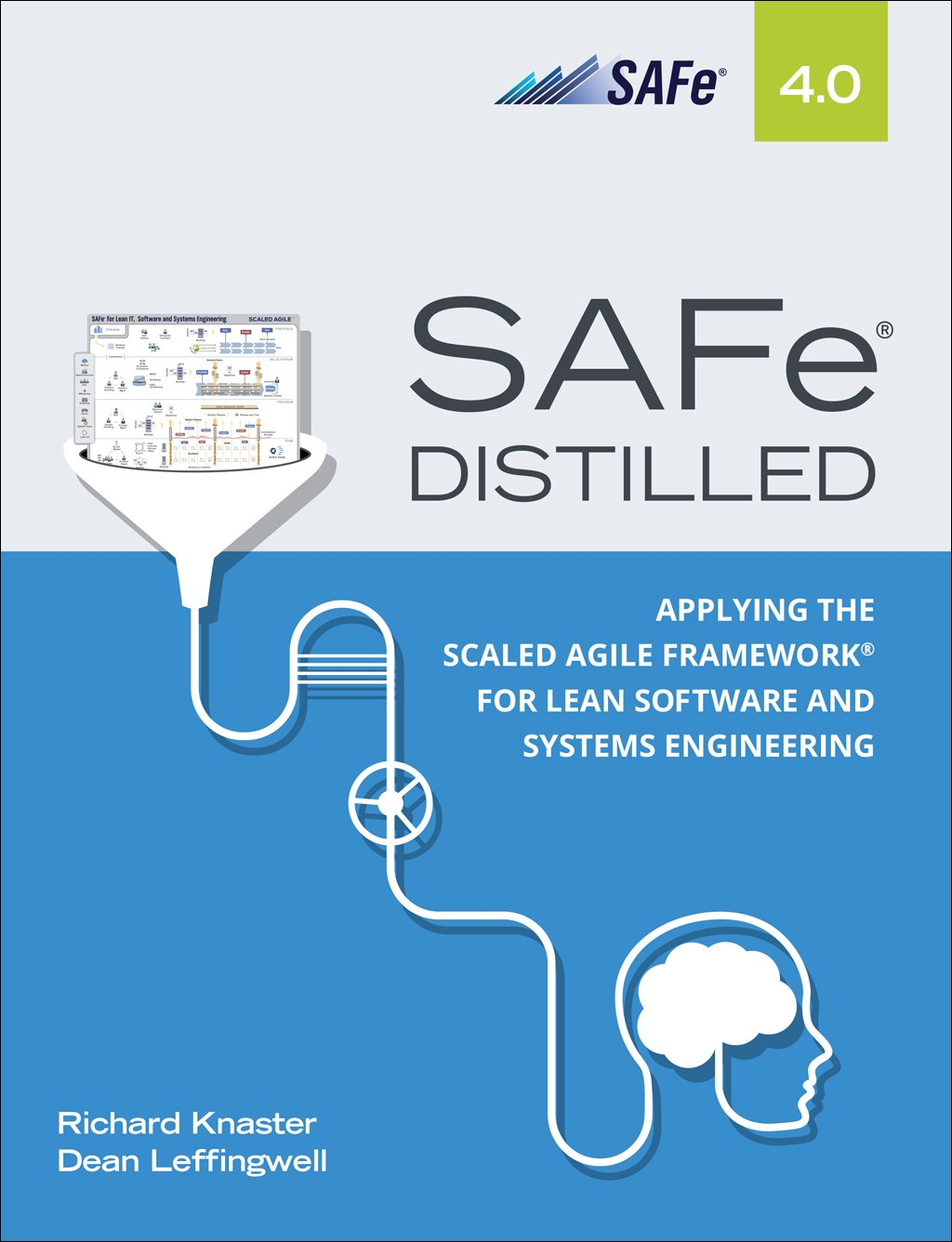 SAFe 4.0 Distilled: Applying the Scaled Agile Framework for Lean Software and Systems Engineering
