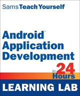 Android Application Development in 24 Hours, Sams Teach Yourself (Learning Lab), 4th Edition