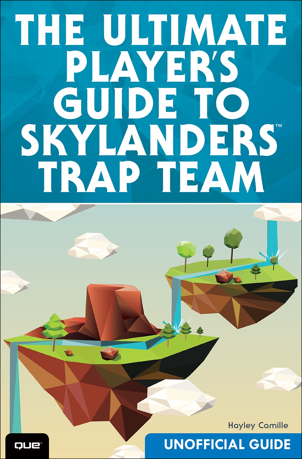 Ultimate Player's Guide to Skylanders Trap Team (Unofficial Guide), The 9780134216171