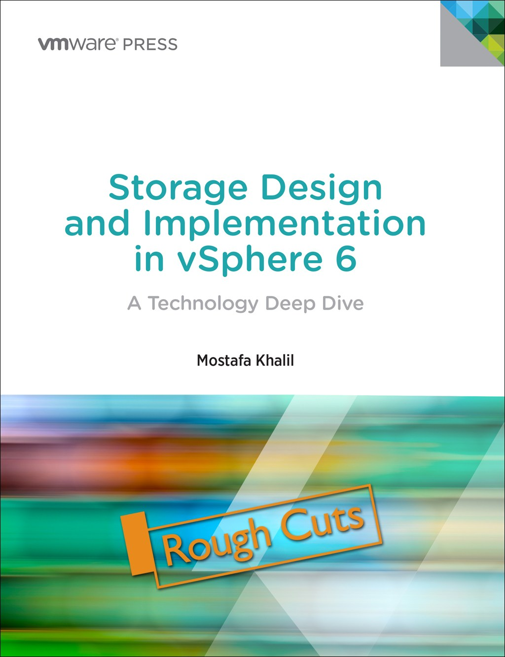Storage Design and Implementation in vSphere 6: A Technology Deep Dive, Rough Cuts, 2nd Edition