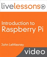 Introduction to Raspberry Pi LiveLessons (Video Training), Downloadable Video