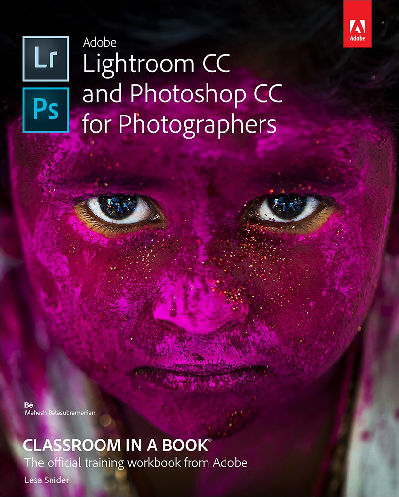 Adobe Lightroom CC and Photoshop CC for Photographers Classroom in a Book (Web Edition)