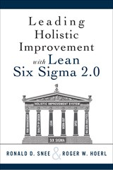 Leading Holistic Improvement with Lean Six Sigma 2.0, 2nd Edition