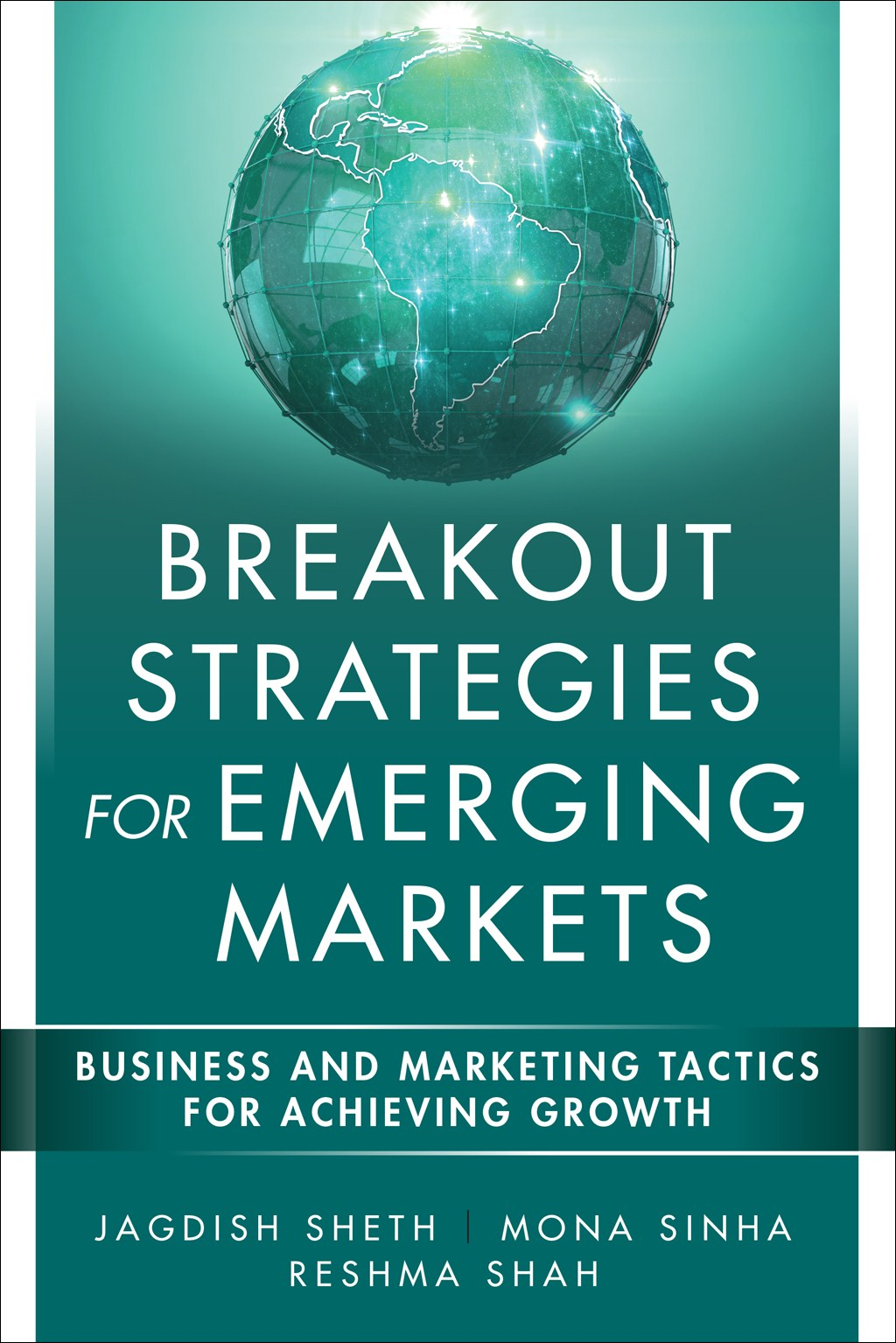 Breakout Strategies for Emerging Markets: Business and Marketing Tactics for Achieving Growth