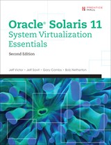 Oracle Solaris 11 System Virtualization Essentials, 2nd Edition