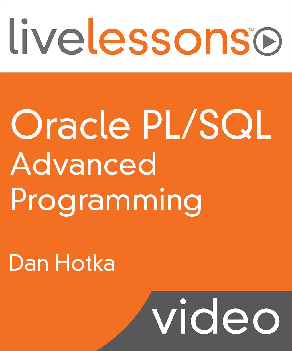 Oracle PL/SQL Advanced Programming LiveLessons