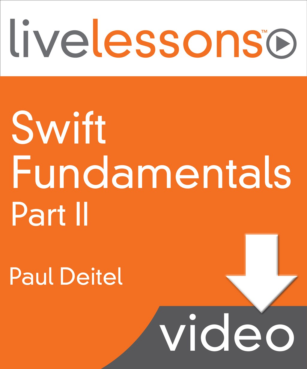 Swift Fundamentals LiveLessons: Part II, Lesson 8: Classes: A Deeper Look and Extensions, Downloadable Version