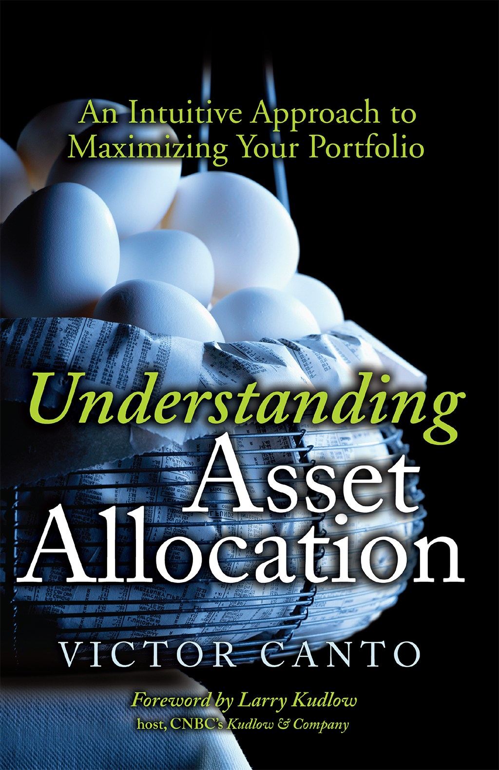 Understanding Asset Allocation: An Intuitive Approach to Maximizing Your Portfolio (paperback)