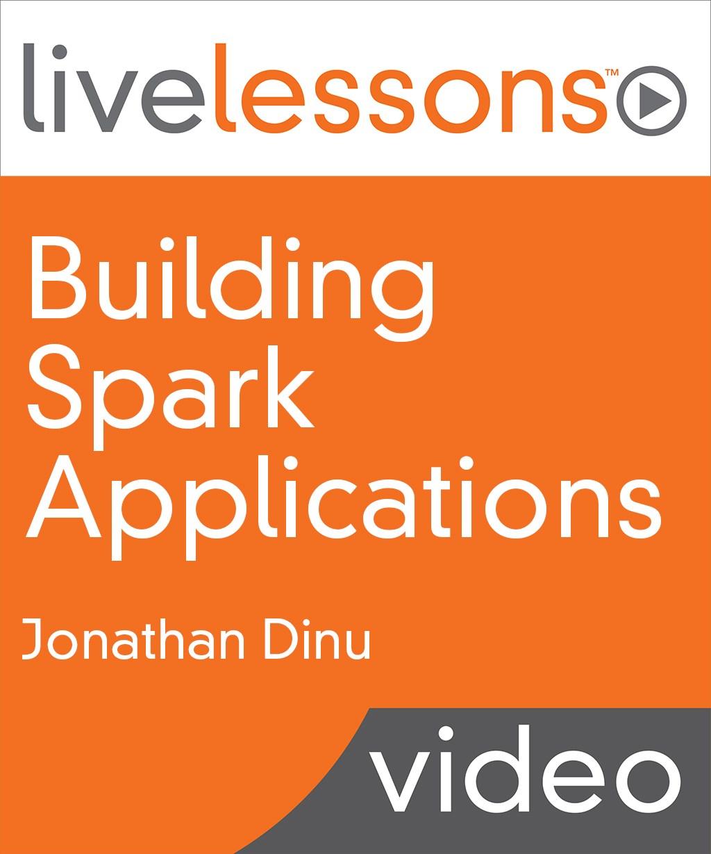 Building Spark Applications LiveLessons
