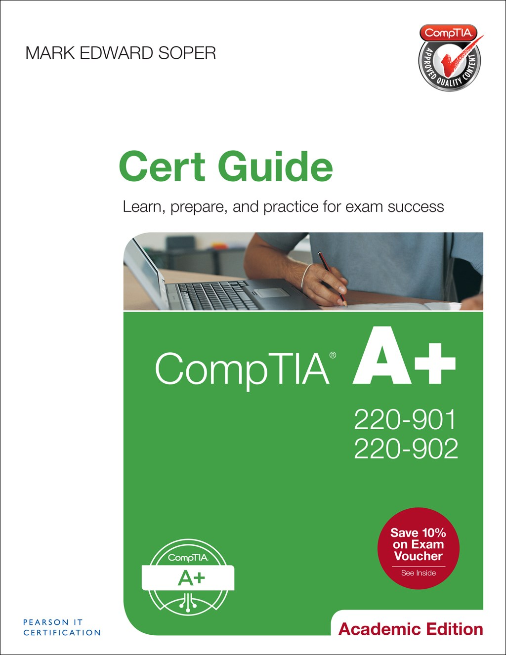 CompTIA A+ 220-901 and 220-902 Cert Guide, Academic Edition, Premium Edition and Practice Test