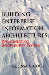 Building Enterprise Information Architectures: Reengineering Information Systems