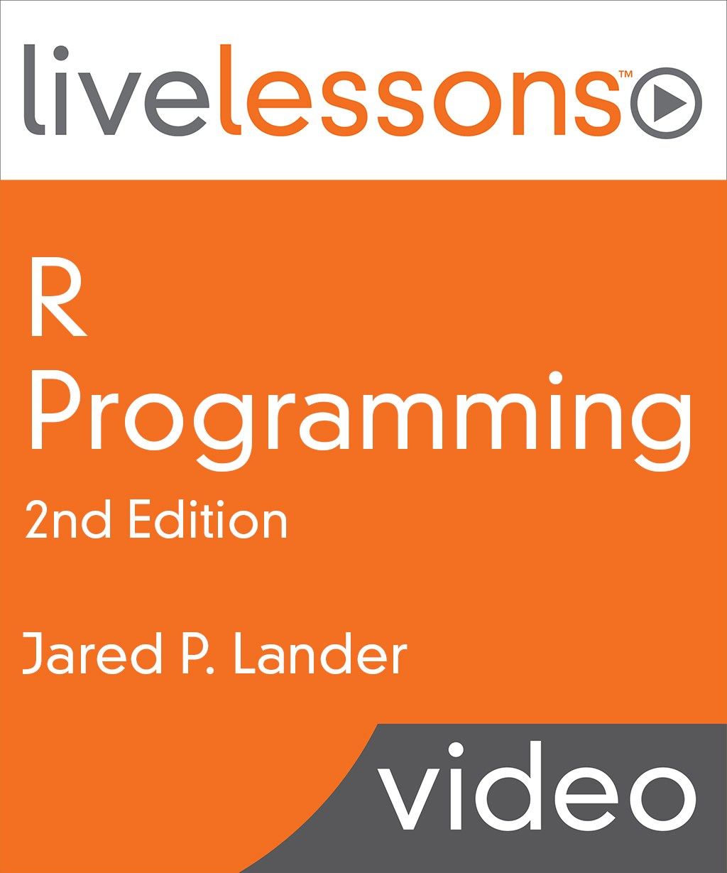 R Programming LiveLessons, 2nd Edition