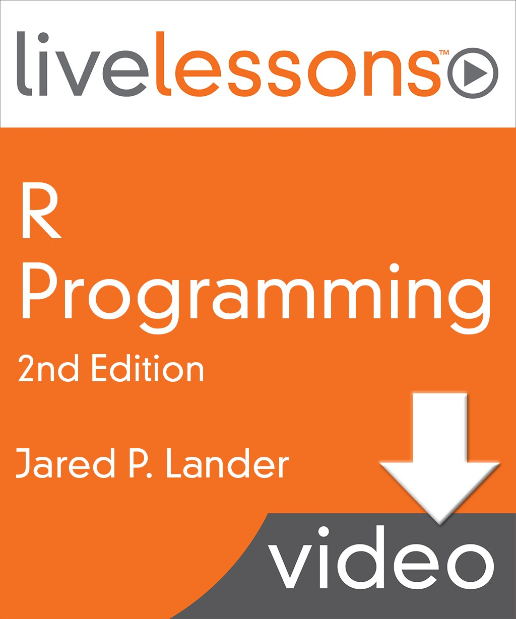 R Programming LiveLessons (Video Training), 2nd Edition