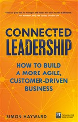 Connected Leadership: How to Build an Agile and Customer-Driven Organisation