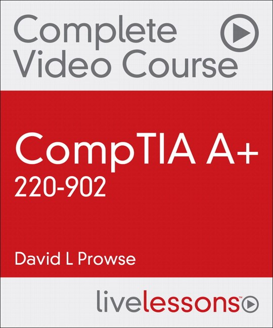 CompTIA A+ 220-902 Complete Video Course
