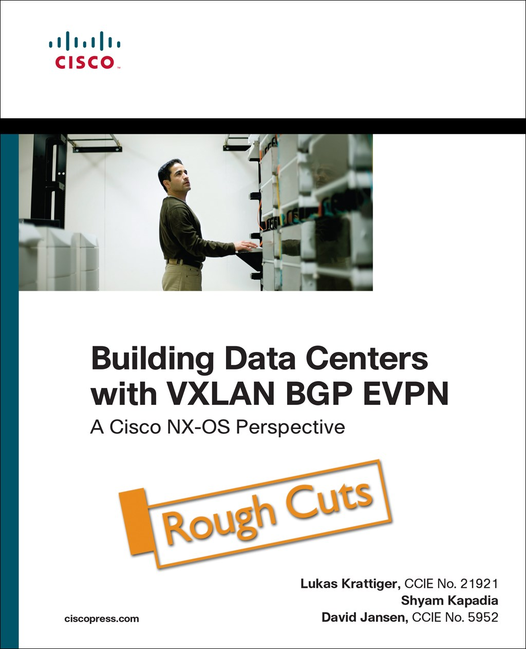 Building Data Centers with VXLAN BGP EVPN: A Cisco NX-OS Perspective, Rough Cuts