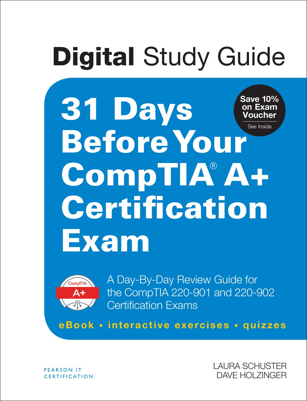 31 Days Before Your CompTIA A+ Certification Exam (Digital Study Guide): A Day-By-Day Review Guide for the CompTIA 220-901 and 220-902 Certification exams (eBook, interactive exercises, quizzes)