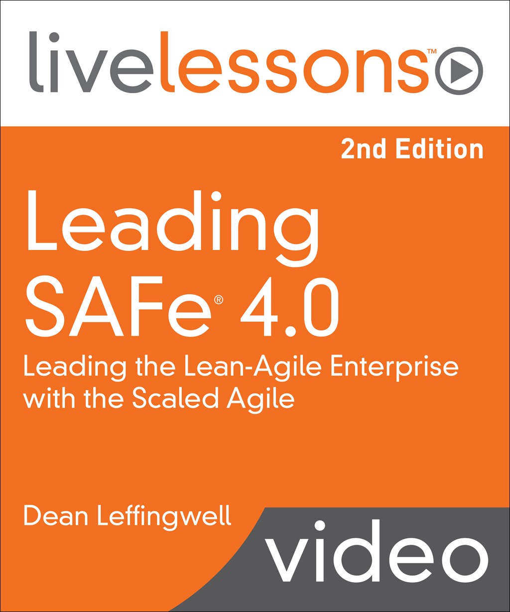 Leading SAFe (Scaled Agile Framework) 4.0 LiveLessons