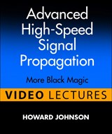 Advanced High-Speed Signal Propagation (Video Lectures): More Black Magic