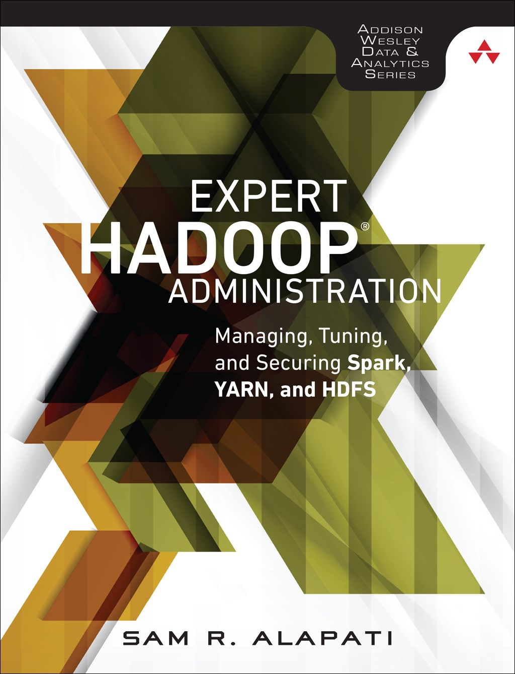 Expert Hadoop Administration: Managing, Tuning, and Securing Spark, YARN, and HDFS
